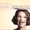 Your Life and Health - Breakfast