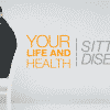 Your Life and Health - Sitting Disease