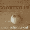 Cooking 101 - How to Julienne an Onion