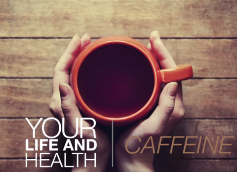 your life and health caffeine